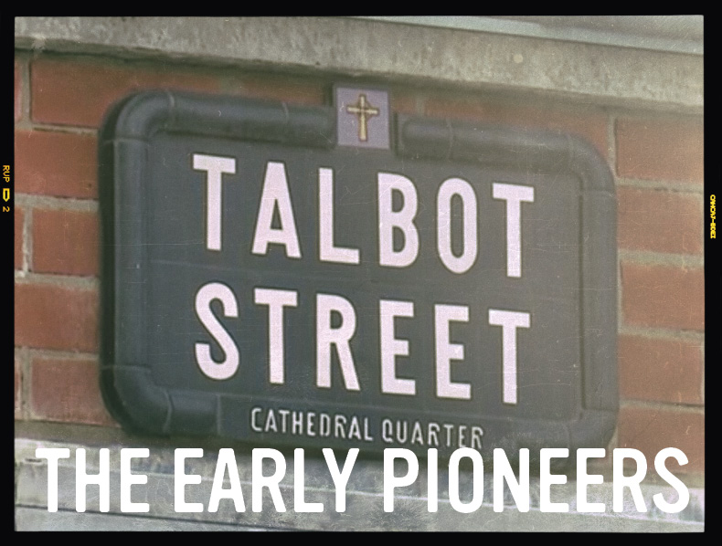 Cathedral Quarter Episode Two: <br>The Early Pioneers
